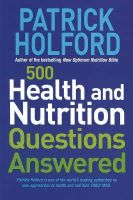 Holford BSc  DipION  FBANT  NTCRP, Patrick - 500 Health and Nutrition Questions Answered - 9780749924935 - 9780749924935