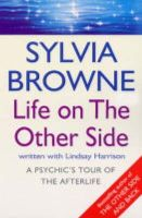 Browne, Sylvia - Life on the Other Side - 9780749925352 - V9780749925352