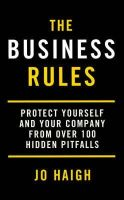 Haigh, Jo - The Business Rules: Protect Yourself and Your Company from Over 100 Hidden Pitfalls - 9780749927066 - V9780749927066