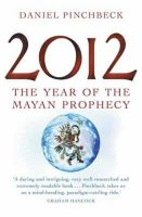 Daniel Pinchbeck - 2012: THE YEAR OF THE MAYAN PROPHECY - 9780749928537 - 9780749928537