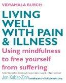 Burch, Vidyamala - Living Well with Pain and Illness - 9780749928605 - V9780749928605
