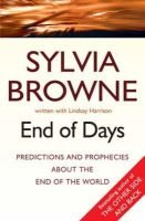 'Harrison, Lindsay, Browne, Sylvia' - End of Days: Predictions and Prophecies About the End of the World - 9780749929091 - KOC0001699