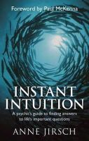 Anne Jirsch - Instant Intuition: A Psychic's Guide to Finding Answers to Life's Important Questions - 9780749929213 - V9780749929213