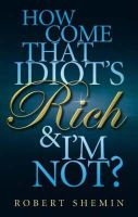 Flinn, Kathleen; Shemin, Robert - How Come That Idiot's Rich and I'm Not? - 9780749929428 - V9780749929428