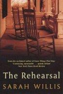 Willis, Sarah - The Rehearsal - 9780749932992 - KKD0005888