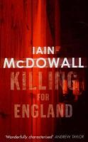 McDowall, Iain - Killing for England - 9780749936372 - V9780749936372