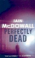 McDowall, Iain - Perfectly Dead - 9780749936716 - V9780749936716