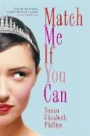 Phillips, Susan Elizabeth - Match Me If You Can: Number 6 in series (Chicago Stars Series) - 9780749936792 - V9780749936792