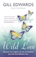 Edwards, Gill - Wild Love - 9780749940010 - V9780749940010