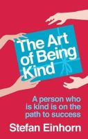 Einhorn, Stefan - The Art of Being Kind - 9780749940560 - V9780749940560