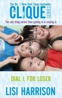Lisi Harrison - Dial L for Loser: The Only Thing Harder Than Getting in is Staying in - 9780749941130 - KLN0016942
