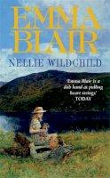 Emma Blair - Nellie Wildchild - 9780749942724 - V9780749942724