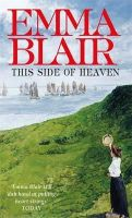 Blair, Emma - This Side of Heaven - 9780749942823 - V9780749942823