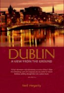 Neil Hegarty - Dublin:  A View from the Ground - 9780749951498 - KEX0292282