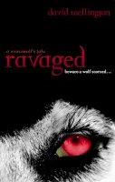 Wellington, Wellington, David - Ravaged: A Werewolf's Tale. David Wellington - 9780749952433 - V9780749952433
