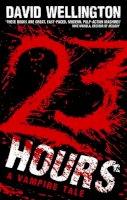 Wellington, David - 23 Hours: A Vengeful Vampire Tale (Laura Caxton Vampire Series) - 9780749954413 - V9780749954413
