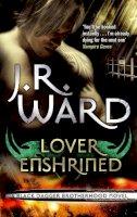 J. R. Ward - Lover Enshrined (Black Dagger Brotherhood Series) - 9780749955007 - V9780749955007