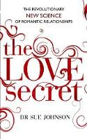 Johnson, Dr Sue - The Love Secret - 9780749955533 - V9780749955533