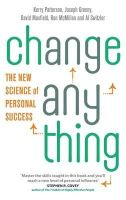 Patterson, Kerry, Grenny, Joseph, Maxfield, David, McMillan, Ron, Switzler, Al - Change Anything: The new science of personal success - 9780749955731 - V9780749955731