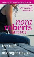 Roberts, Nora - The Reef/Midnight Bayou - 9780749956509 - KEX0237787