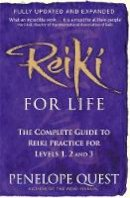 Penelope Quest - Reiki For Life: The complete guide to reiki practice for levels 1, 2 & 3 - 9780749956585 - V9780749956585