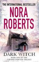 Roberts, Nora - Dark Witch (The Cousins O'Dwyer Trilogy) - 9780749958602 - V9780749958602