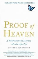 Alexander,  Eben - Proof of Heaven: A Neurosurgeon's Journey into the Afterlife - 9780749958794 - V9780749958794