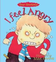 Brian Moses - I Feel Angry (Your Emotions) - 9780750214032 - V9780750214032