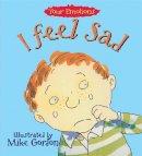 Brian Moses - I Feel Sad (Your Emotions) - 9780750214063 - V9780750214063