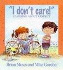 Moses, Brian - I Don't Care! - 9780750221368 - V9780750221368