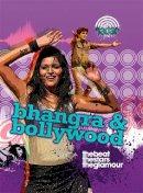 Claybourne, Anna - Dance Culture: Bhangra and Bollywood - 9780750264426 - V9780750264426