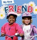 Powell, Jillian - Friend (My New) - 9780750278577 - V9780750278577