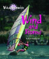 Hardyman, Robyn - Wind and Storms (Weatherwise) - 9780750281461 - V9780750281461