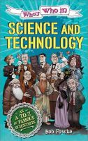 Fowke, Robert - Science and Technology (Who's Who in ?) - 9780750281669 - V9780750281669
