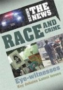 Steele, Philip - Behind the News: Race and Crime - 9780750282567 - V9780750282567