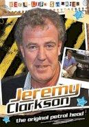 Saunders, Etta, Bingham, Hettie - Jeremy Clarkson (Real-Life Stories) - 9780750282598 - V9780750282598
