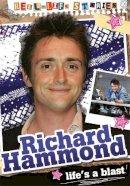 Saunders, Etta, Bingham, Hettie - Richard Hammond (Real-Life Stories) - 9780750282604 - V9780750282604