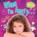 Butterfield, Moira - When I'm Angry (My Feelings) - 9780750282826 - V9780750282826