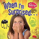 Butterfield, Moira - When I'm Surprised (My Feelings) - 9780750282833 - V9780750282833