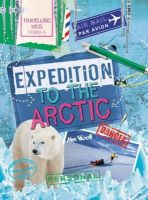 Woolf, Alex - Expedition to the Arctic (Travelling Wild) - 9780750283243 - V9780750283243