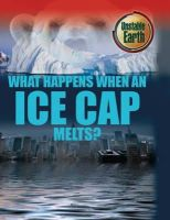 Royston, Angela - What Happens When an Ice Cap Melts? (Unstable Earth) - 9780750283618 - V9780750283618