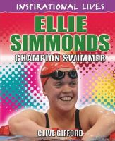 Gifford, Clive - Ellie Simmonds (Inspirational Lives) - 9780750283670 - V9780750283670