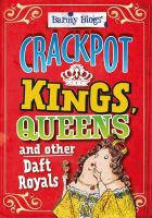 Barnham, Kay - Crackpot Kings, Queens & Other Daft Royals (Barmy Biogs) - 9780750283779 - V9780750283779