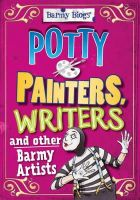 Sutherland, Adam - Potty Painters, Writers & Other Barmy Artists (Barmy Biogs) - 9780750283786 - V9780750283786