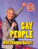 Sutherland, Adam - History Makers: Gay People Who Changed History - 9780750283892 - V9780750283892