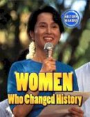 Sutherland, Adam - History Makers: Women Who Changed History - 9780750283908 - V9780750283908