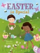 Ganeri, Anita - Easter is Special - 9780750284141 - V9780750284141