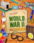 Powell, Jillian - World War II: 12 Projects to Make and Do (Craft Box) - 9780750284189 - V9780750284189