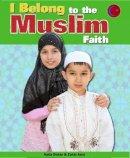 Dicker, Katie - I Belong: To the Muslim Faith - 9780750284295 - V9780750284295