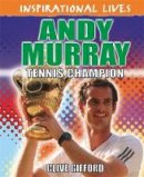 Gifford, Clive - Andy Murray (Inspirational Lives) - 9780750284325 - V9780750284325